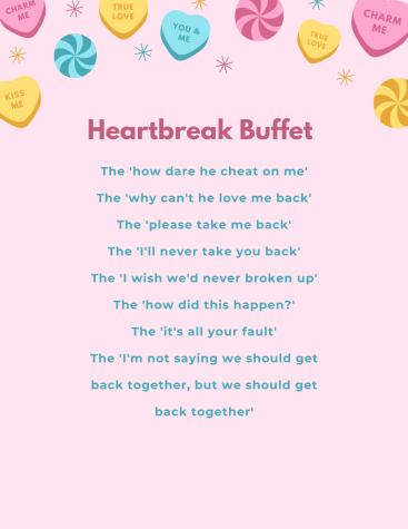 Heartbreak buffet. It seems like break up songs have so much variety, there